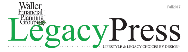 Legacy Press Newsletter written by Waller Financial Planning Group