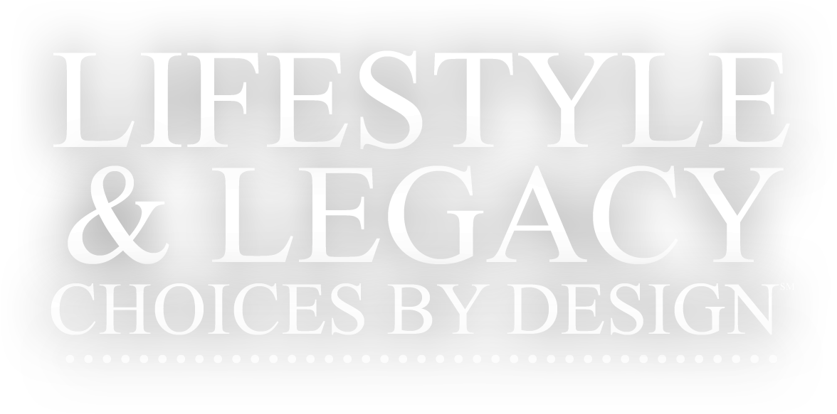 tagline Lifestyle & Legacy Choices by Design