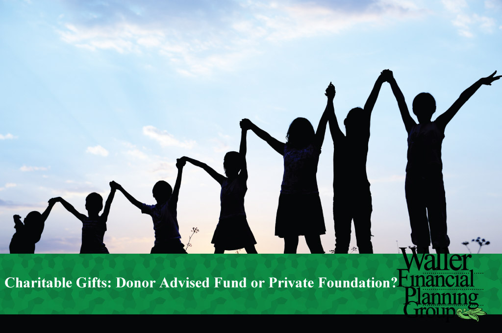 Donor Advised Fund or Private Foundation?