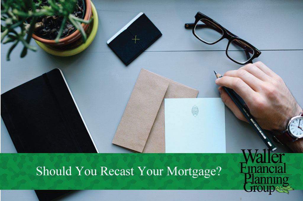 should you recast your mortgage?