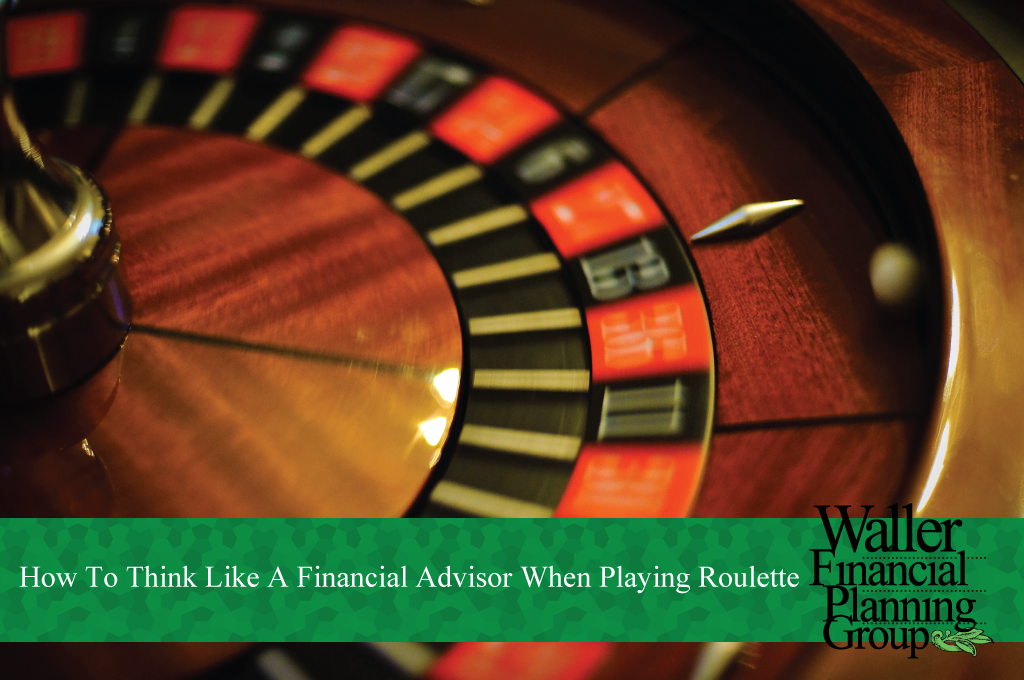 Think like a financial advisor when playing roulette