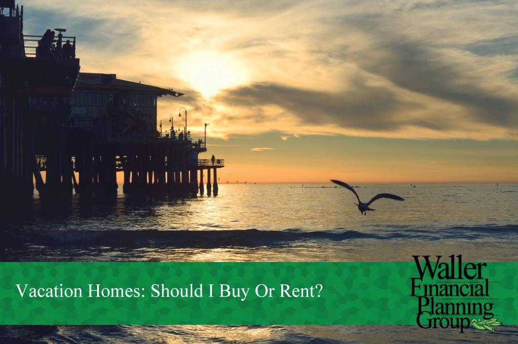 Vacations Homes: Renting vs Buying